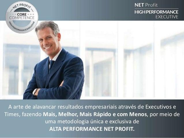 A arte de alavancar resultados empresariais através de Executivos e Times, fazendo Mais, Melhor, Mais Rápido e com Menos, ...