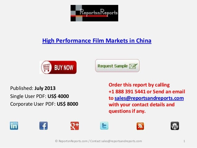 High Performance Film Markets in China  Published: July 2013 Single User PDF: US$ 4000 Corporate User PDF: US$ 8000  Order...