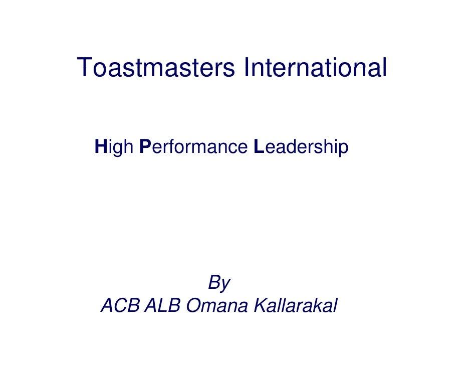 Toastmasters International   High Performance Leadership               By  ACB ALB Omana Kallarakal