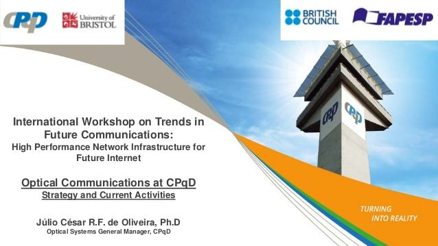 International Workshop on Trends in Future Communications: High Performance Network Infrastructure for Future Internet Opt...