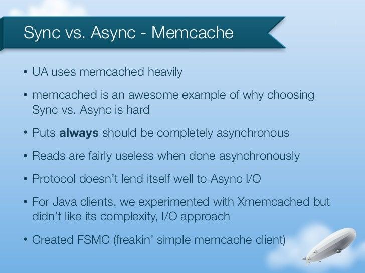 Sync vs. Async - Memcache•