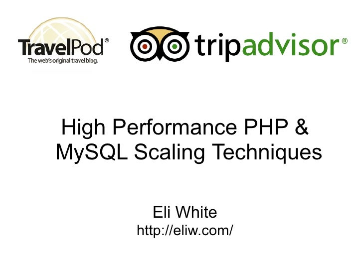 High Performance PHP & MySQL Scaling Techniques           Eli White        http://eliw.com/