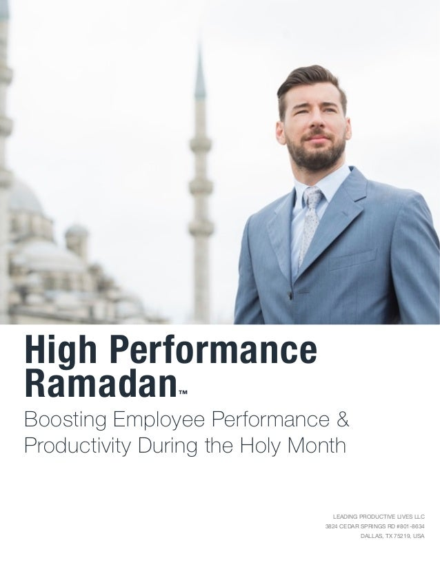 High Performance Ramadan™ LEADING PRODUCTIVE LIVES LLC  3824 CEDAR SPRINGS RD #801-8634  DALLAS, TX 75219, USA Boosting Em...