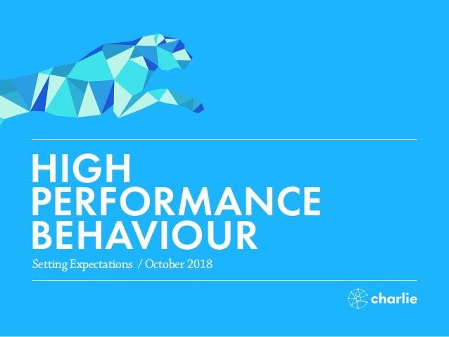 HIGH PERFORMANCE BEHAVIOURSetting Expectations / October 2018