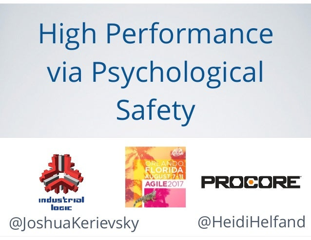 @JoshuaKerievsky High Performance via Psychological Safety @HeidiHelfand