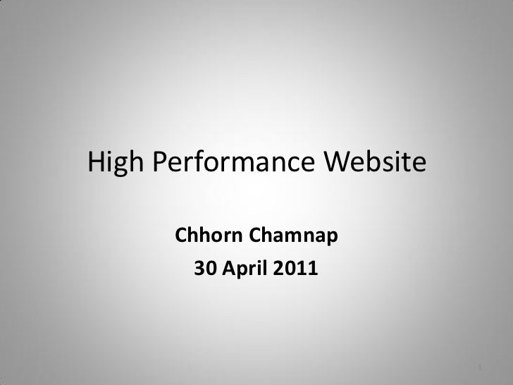 High Performance Website      Chhorn Chamnap        30 April 2011                           1