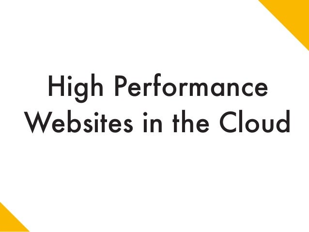 High Performance Websites in the Cloud