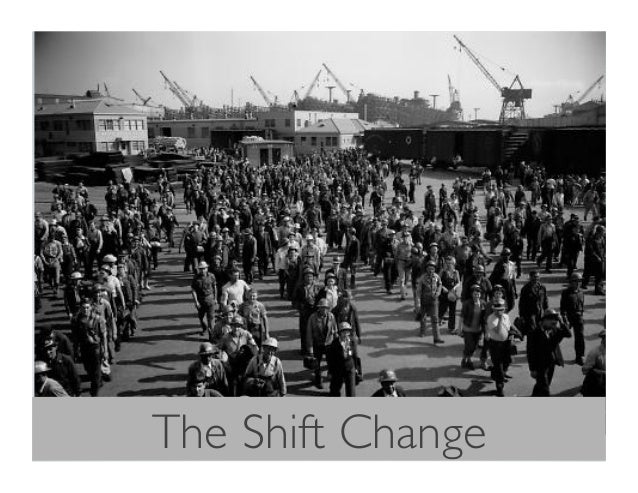 The Shift Change
