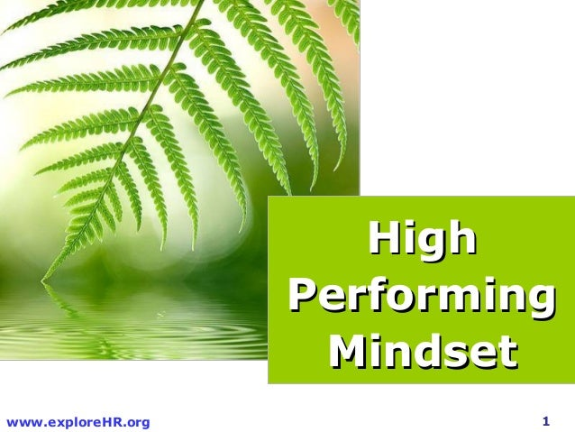 High                    Performing                     Mindsetwww.exploreHR.org            1