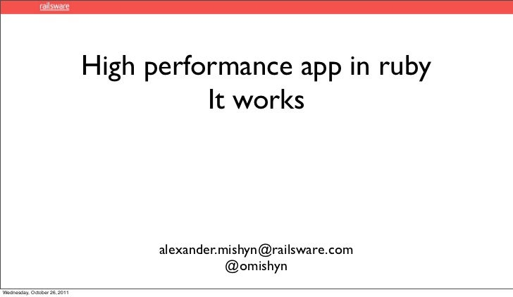 High performance app in ruby                                        It works                                    alexander....