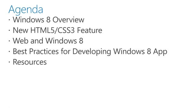 Develop High Performance Windows 8 Application with HTML5 and JavaScriptHigh perfw8appdevv1 Slide 3