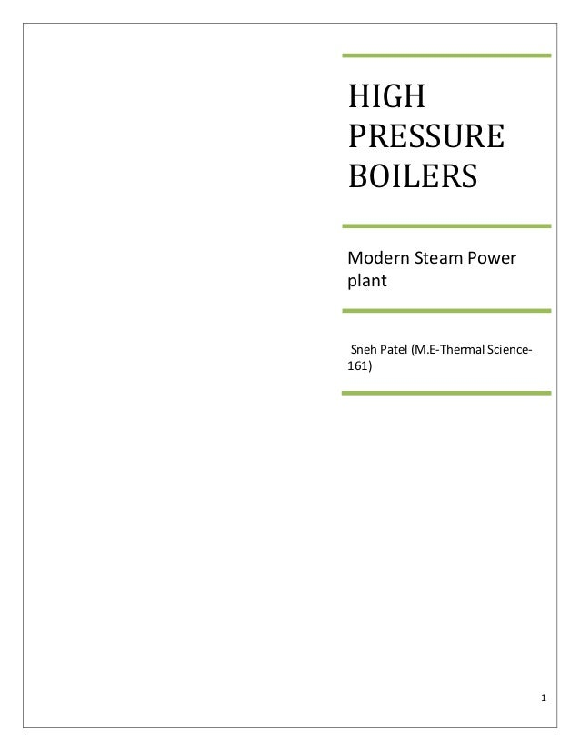 1 HIGH PRESSURE BOILERS Modern Steam Power plant Sneh Patel (M.E-Thermal Science- 161)