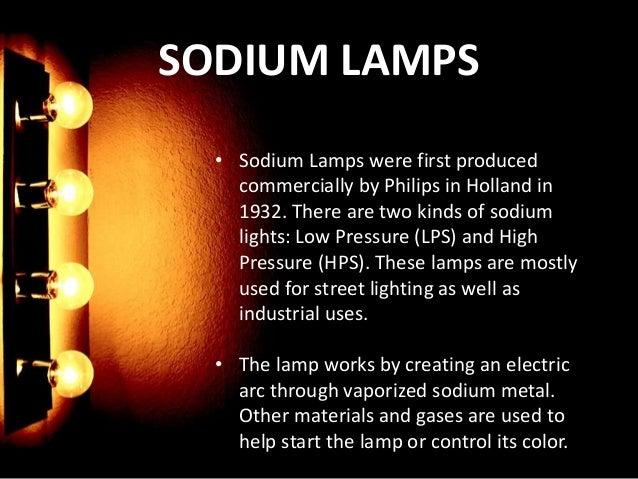 Amazing SODIUM LAMPS ...