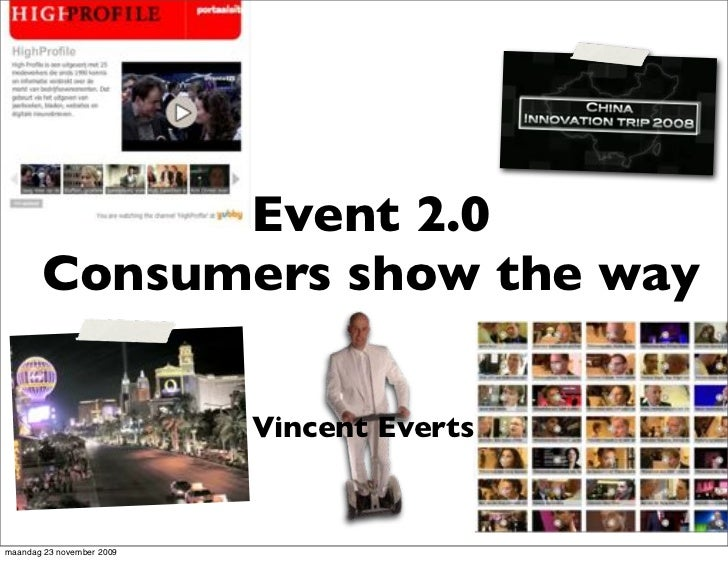Event 2.0        Consumers show the way                             Vincent Everts   maandag 23 november 2009