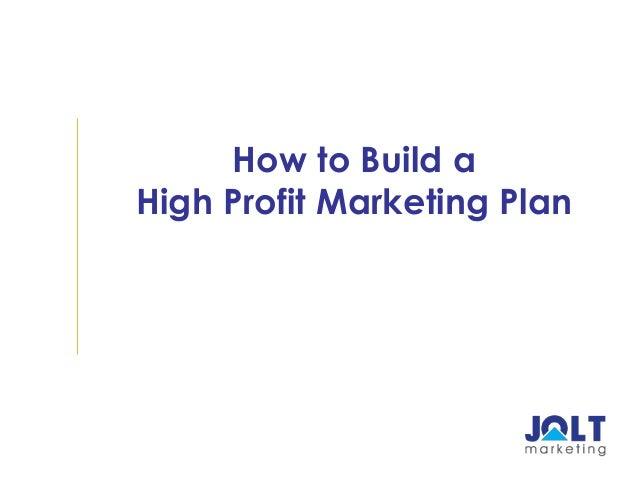How to Build aHigh Profit Marketing Plan