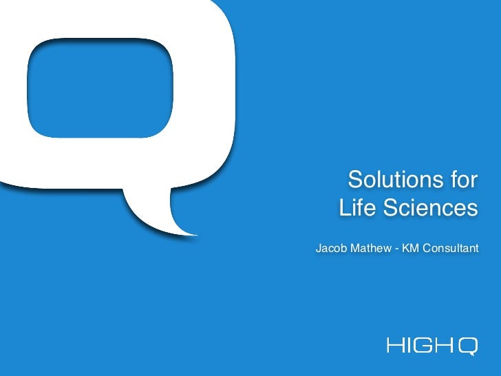 Solutions for    Life SciencesJacob Mathew - KM Consultant