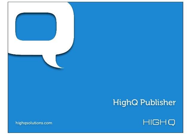 HighQ Publisherhighqsolutions.com