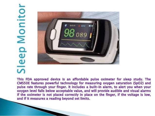This FDA approved device is an affordable pulse oximeter for sleep study. The CMS50E features powerful technology for meas...