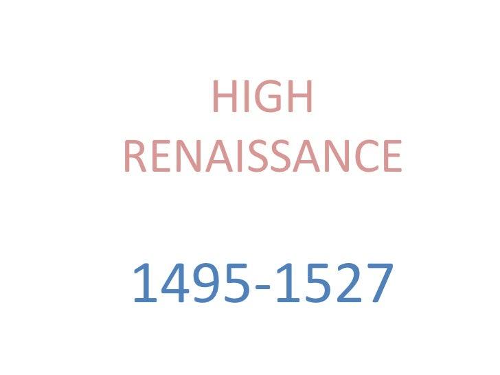 HIGH RENAISSANCE<br />1495-1527<br />