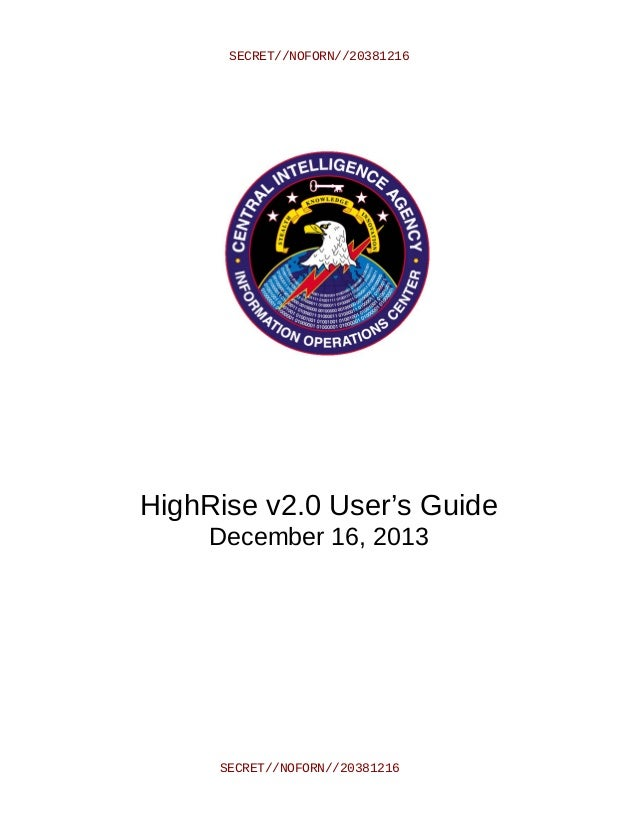 SECRET//NOFORN//20381216 HighRise v2.0 User's Guide December 16, 2013 SECRET//NOFORN//20381216
