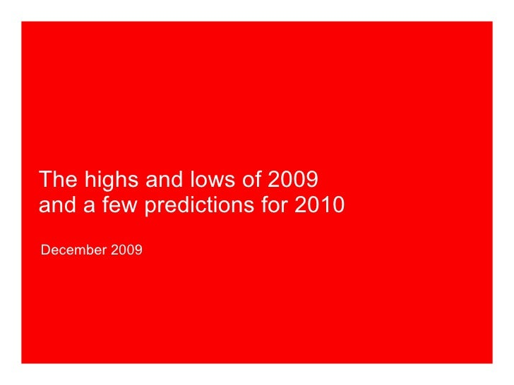 The highs and lows of 2009 and a few predictions for 2010 December 2009