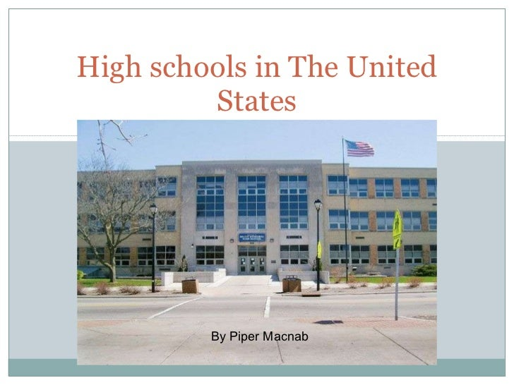 High schools in The United States By Piper Macnab