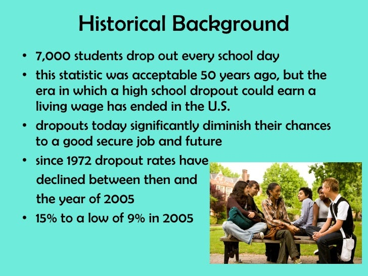 high school drop outs due to A proven solution for dropout prevention: expanded learning opportunities center, clemson university read more about jay smink a successful student in the 21st century is expected to graduate from high school public school graduates and dropouts from the common core of data: school.