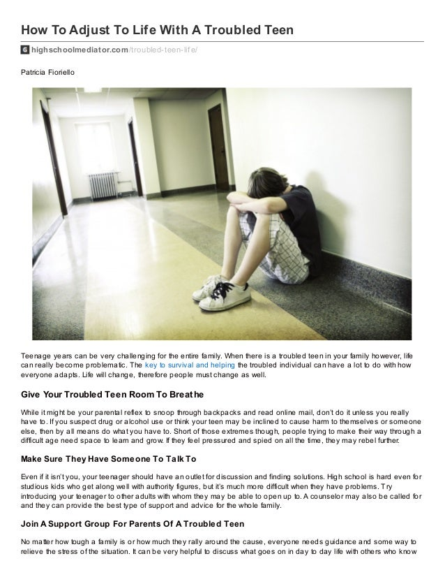 How To Adjust To Life With A Troubled Teen highschoolmediator.com/troubled-teen-lif e/ Patricia Fioriello Teenage years ca...