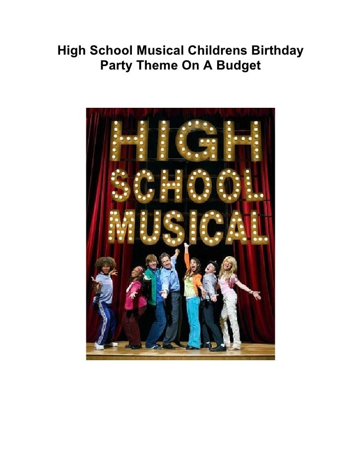 High School Musical Childrens Birthday       Party Theme On A Budget