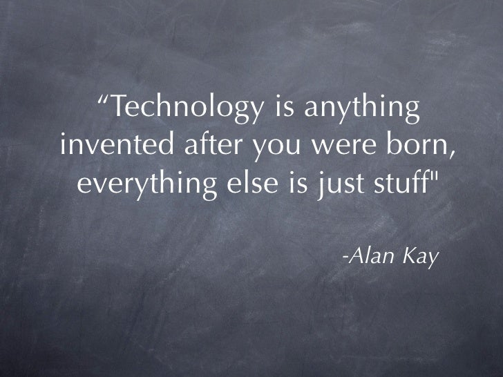 Technology Is Not Just A Tool It Can Give Learners A: Technology Quotes