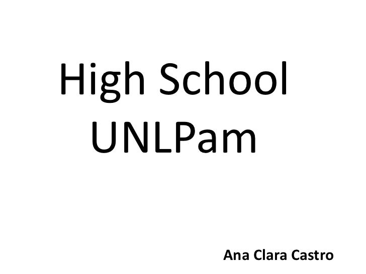 High School UNLPam<br />Ana Clara Castro<br />