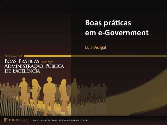Luis Vidigal – Julho 2015 1 Boas%prá)cas% em%e-Government% Luís%Vidigal%