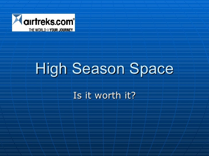 High Season Space Is it worth it?