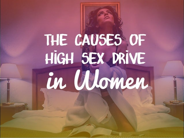 What causes high sex drive