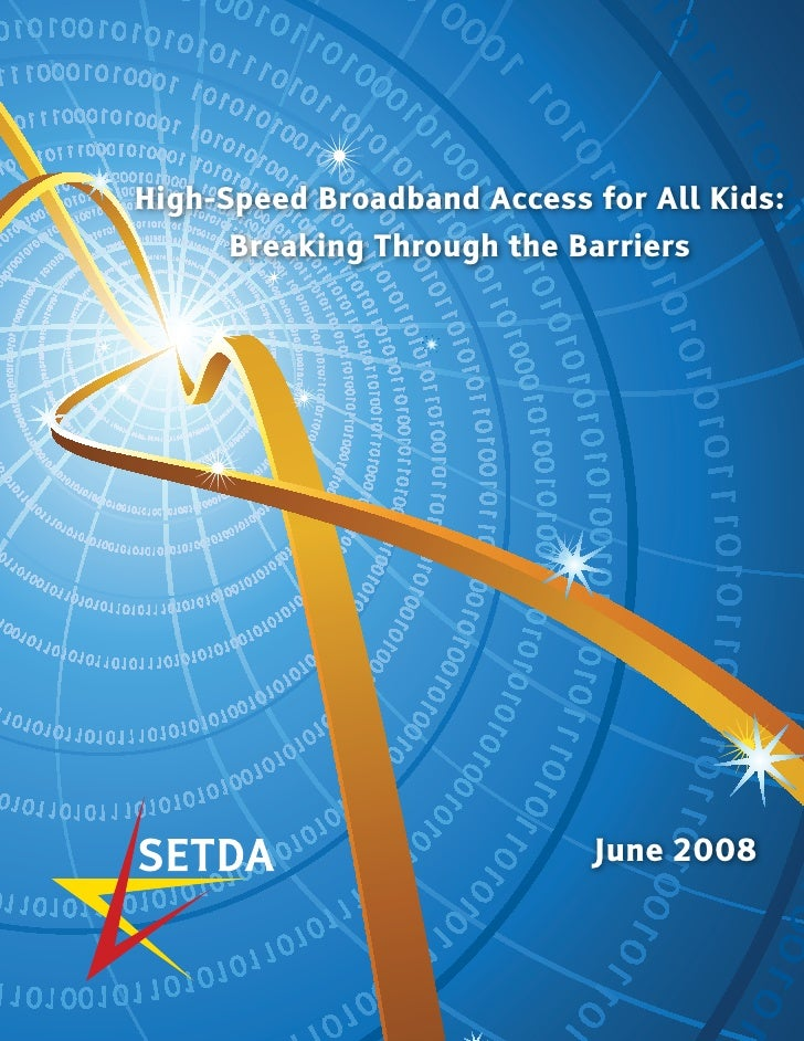 High-Speed Broadband Access for All Kids:      Breaking Through the Barriers                                 June 2008