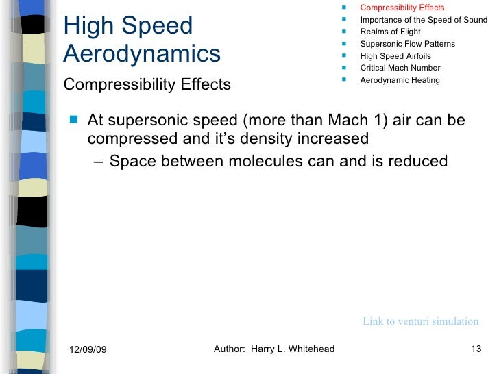 High Speed Aerodynamics <ul><li>At supersonic speed (more than Mach 1) air can be compressed and it's density increased </...