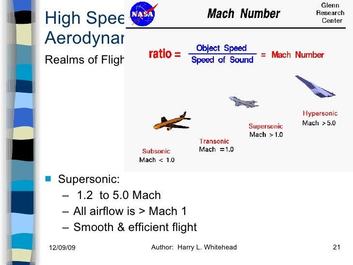 High Speed Aerodynamics <ul><li>Supersonic: </li></ul><ul><ul><li>1.2  to 5.0 Mach </li></ul></ul><ul><ul><li>All airflow ...