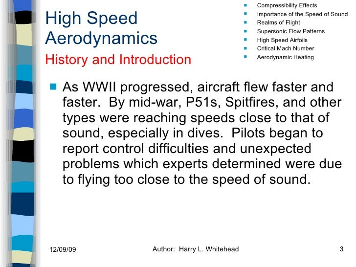 High Speed Aerodynamics <ul><li>As WWII progressed, aircraft flew faster and faster.  By mid-war, P51s, Spitfires, and oth...