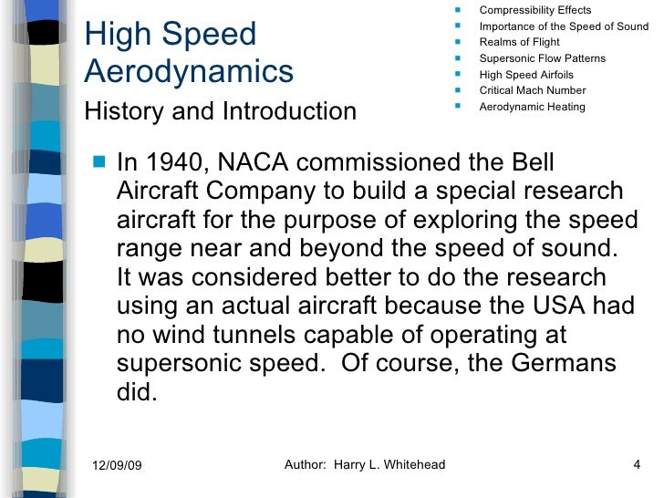 High Speed Aerodynamics <ul><li>In 1940, NACA commissioned the Bell Aircraft Company to build a special research aircraft ...