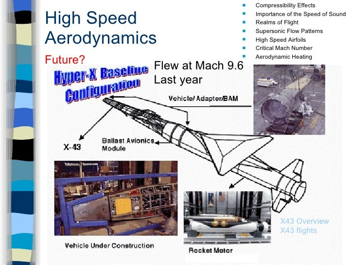 High Speed Aerodynamics <ul><li>Compressibility Effects </li></ul><ul><li>Importance of the Speed of Sound </li></ul><ul><...