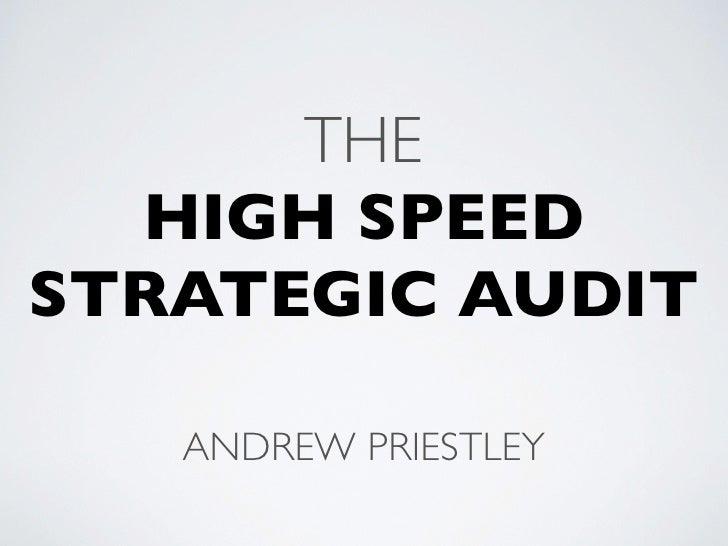 THE  HIGH SPEEDSTRATEGIC AUDIT   ANDREW PRIESTLEY