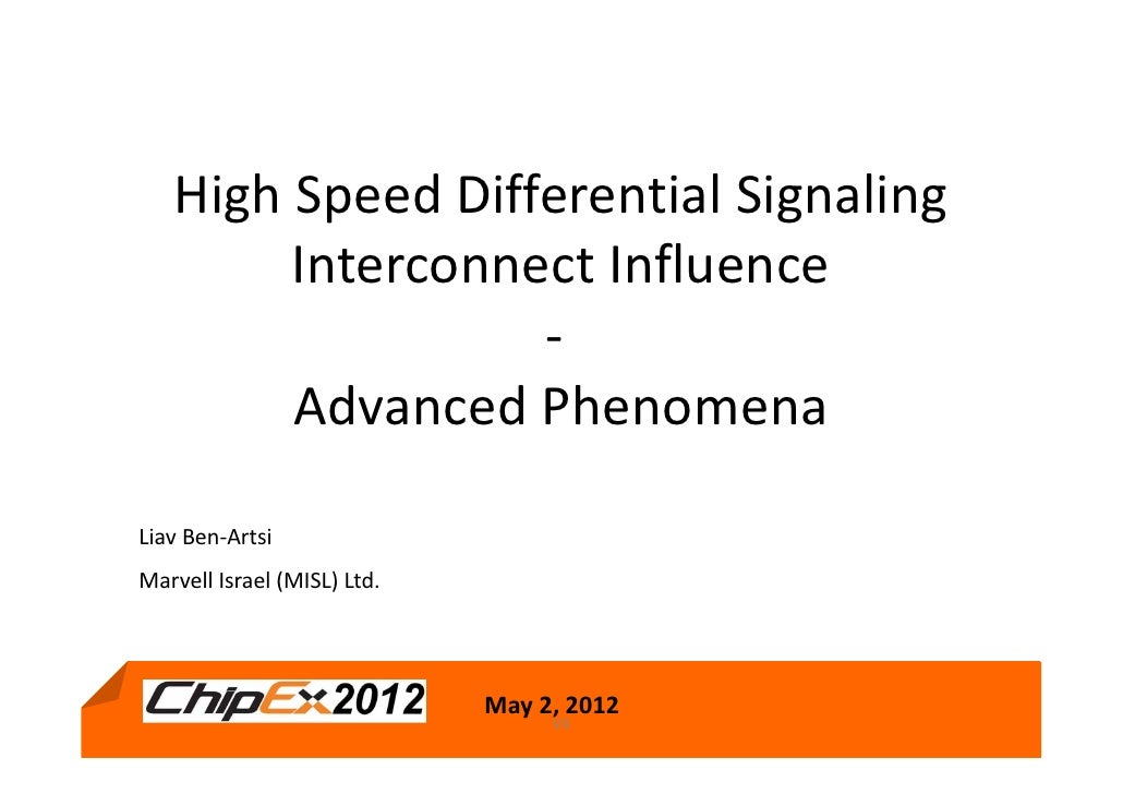 HighSpeedDifferentialSignaling        InterconnectInfluence                  ‐        AdvancedPhenomenaLiavBen‐Arts...