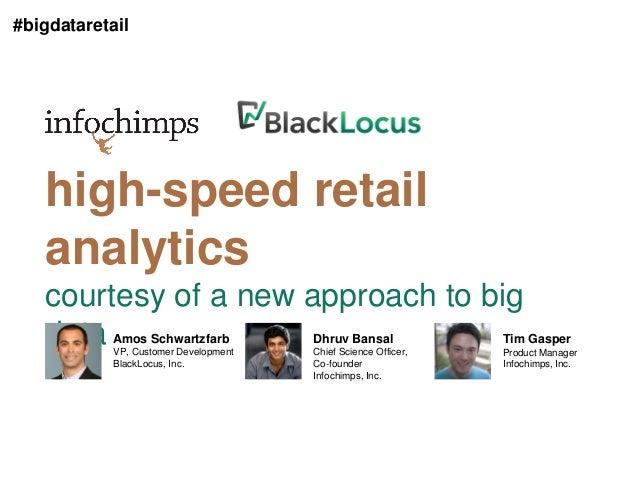#bigdataretail   high-speed retail   analytics   courtesy of a new approach to big   data     Amos Schwartzfarb           ...