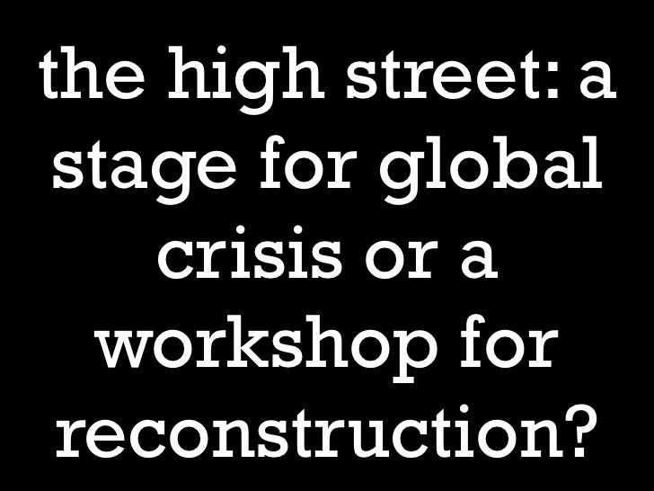 the high street: a stage for global    crisis or a  workshop for reconstruction?