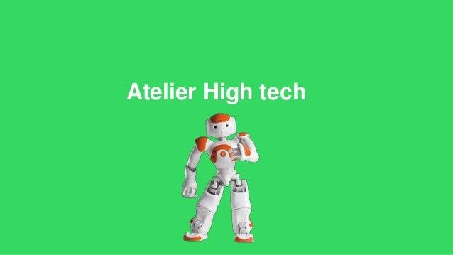 Atelier High tech