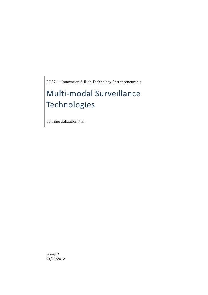 EF 571 – Innovation & High Technology EntrepreneurshipMulti-modal SurveillanceTechnologiesCommercialization PlanGroup 203/...