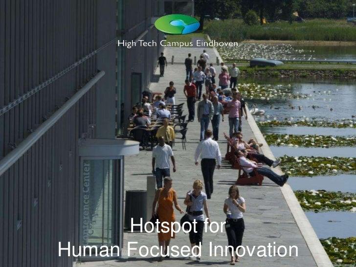Hotspot for <br />Human Focused Innovation<br />