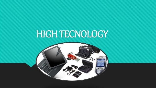 HIGH TECNOLOGY