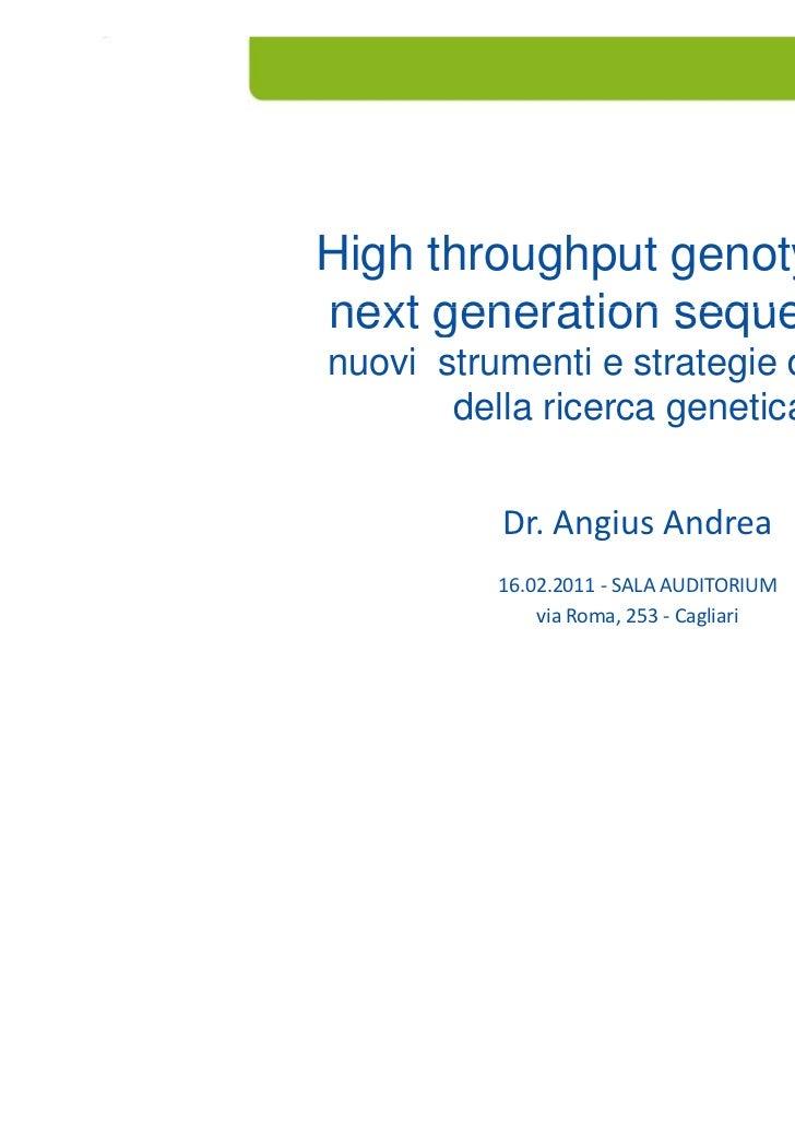 High throughput genotyping enext generation sequencing:nuovi strumenti e strategie di analisi       della i       d ll ric...