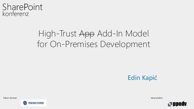 Silber-Partner: Veranstalter: High-Trust App Add-In Model for On-Premises Development Edin Kapić